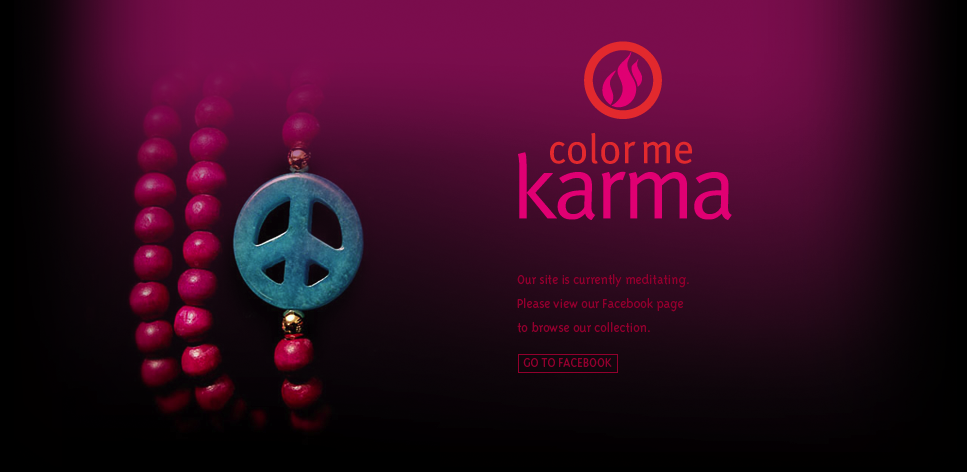 Colorme Karma - Our Site is currently Meditiating. Please view our Facebook page to browse our collection. Search Colorme Karma